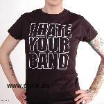 I hate your band Girlie-Shirt, schwarz